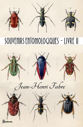 Nouveaux souvenirs entomologiques - Livre II