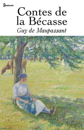 Contes de la Bécasse | Guy de Maupassant