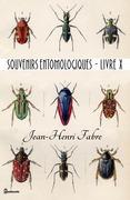 Souvenirs entomologiques - Livre X