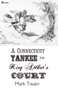 Mark Twain - A Connecticut Yankee in King Arthur's Court