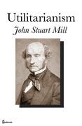 John Stuart Mill - Utilitarianism