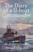 Sir William Stephen Richard King-Hall - The Diary of a U-boat Commander
