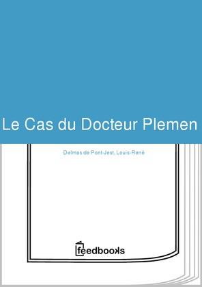 Le Cas du Docteur Plemen | Louis-René Delmas de Pont-Jest