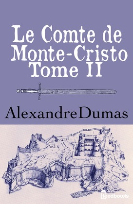 Le Comte de Monte-Cristo - Tome II | Alexandre Dumas
