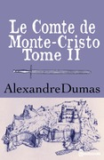 Le Comte de Monte-Cristo - Tome II