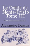 Le Comte de Monte-Cristo - Tome III