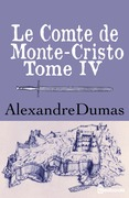 Le Comte de Monte-Cristo - Tome IV