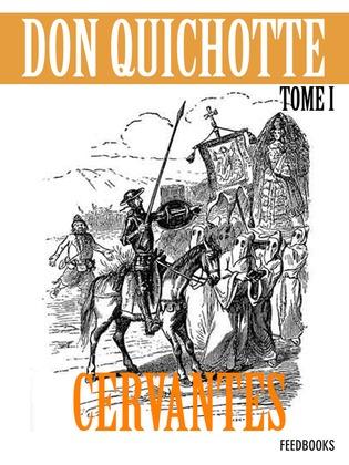 MIGUEL DE CERVANTES - L'Ingénieux Hidalgo Don Quichotte de la Manche - Tome I