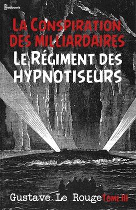Image de couverture (La Conspiration des milliardaires - Tome III - Le Régiment des hypnotiseurs)