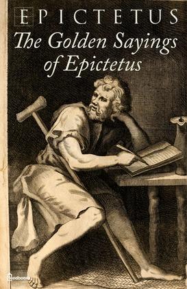 golden words regarding epictetus