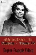 Eugène-François Vidocq - Mémoires de Vidocq - Tome IV