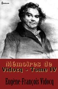 Mémoires de Vidocq - Tome IV | Eugène-François Vidocq