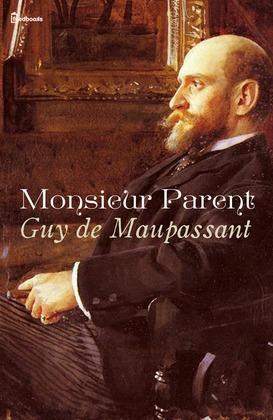 Monsieur Parent | Guy de Maupassant