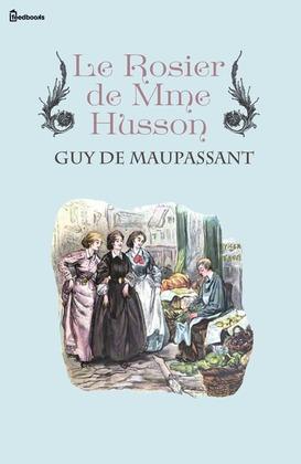 Le Rosier de Mme Husson | Guy de Maupassant
