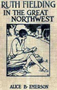 Ruth Fielding in the Great Northwest