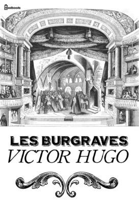 Les Burgraves | Victor Hugo