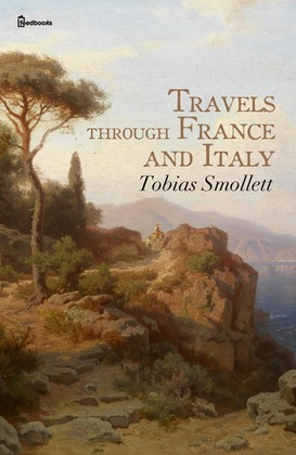 Travels through France and Italy