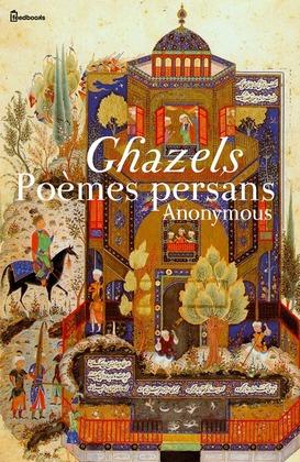 Ghazels - Poèmes persans