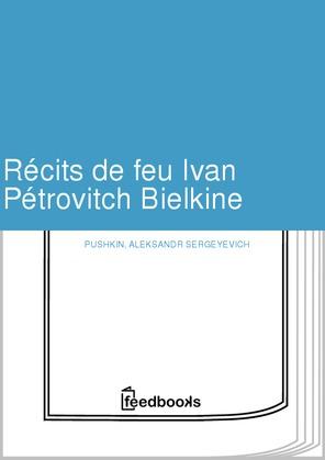 Récits de feu Ivan Pétrovitch Bielkine