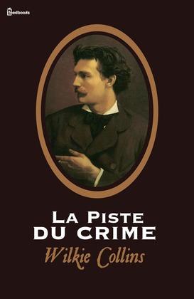 La Piste du crime | Wilkie Collins