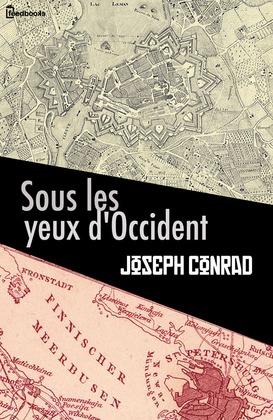 Sous les yeux d'Occident | Joseph Conrad