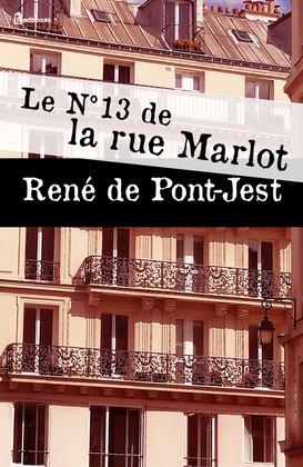 Le N°13 de la rue Marlot | René de Pont-Jest