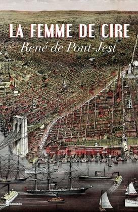 La Femme de cire | René de Pont-Jest