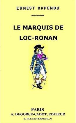 Le Marquis de Loc-Ronan | Ernest Capendu
