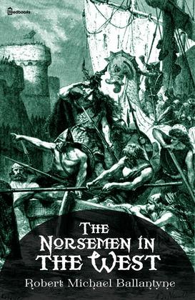 The Norsemen in the West