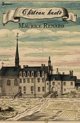 Château hanté | Maurice Renard