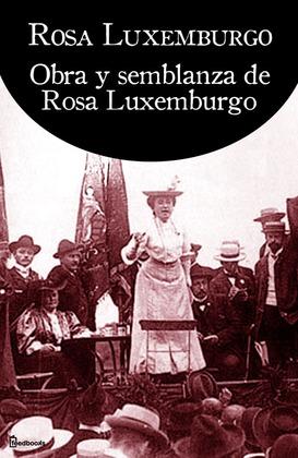 Obra y semblanza de Rosa Luxemburgo