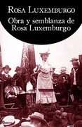 Obra y semblanza de Rosa Luxemburgo