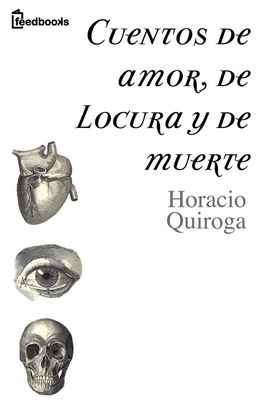 Cuentos de amor locura y suerte (Book )