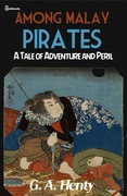 Among Malay Pirates : a Tale of Adventure and Peril