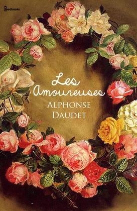 Les Amoureuses | Alphonse Daudet