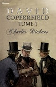 Charles Dickens - David Copperfield - Tome I