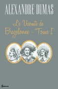 Le Vicomte de Bragelonne - Tome I