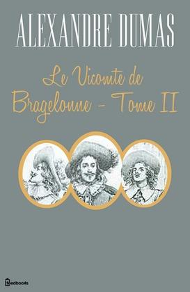 Le Vicomte de Bragelonne - Tome II