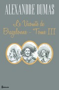 Le Vicomte de Bragelonne - Tome III