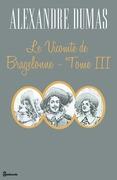 Le Vicomte de Bragelonne - Tome III