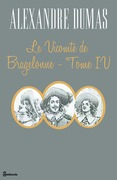 Le Vicomte de Bragelonne - Tome IV