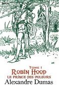 Robin Hood, le prince des voleurs - Tome I