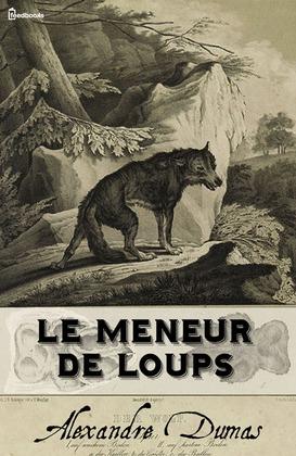Le Meneur de loups | Alexandre Dumas