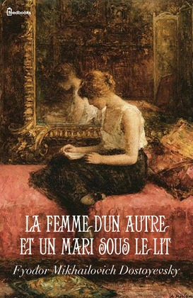 La femme d'un autre et un mari sous le lit