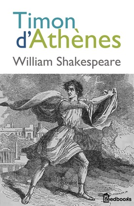 Timon d'Athènes | William Shakespeare