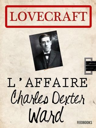 L'Affaire Charles Dexter Ward