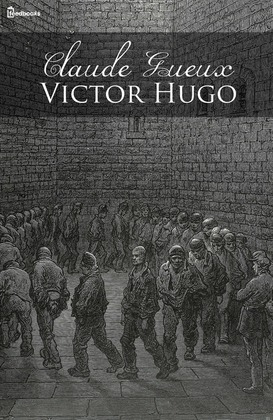 Claude Gueux | Victor Hugo