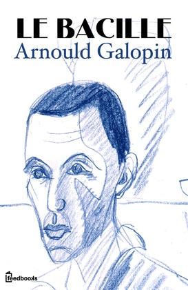 Le Bacille | Arnould Galopin