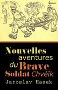Nouvelles aventures du brave soldat Chvéîk
