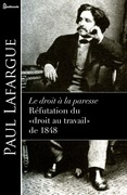 Le droit  la paresse - Rfutation du droit au travail de 1848